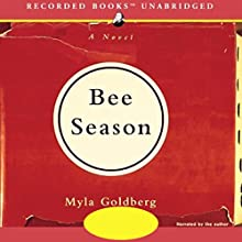 Bee Season: A Novel Audiobook by Myla Goldberg Narrated by Myla Goldberg