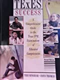 Texas Success : A Comprehensive Guide to the Texas Ppr Examination of Educator Competencies, Bingham, Teri and Thomas, Conn, 075753306X