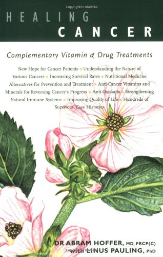 Download Healing Cancer: Complementary Vitamin and Drug Treatments PDF