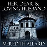 Her Dear and Loving Husband: The Loving Husband Trilogy, Book 1