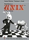 First Book on UNIXTM for Executives, Shirota, Yukari and Kunii, Tosiyasu, 443170003X