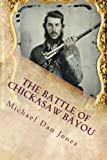 img - for The Battle of Chickasaw Bayou, Mississippi: A Confederate Victory in the Vicksburg Campaign book / textbook / text book