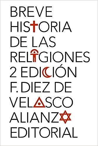 Breve historia de las religiones El libro de bolsillo - Humanidades: Amazon.es: Diez de Velasco, Francisco: Libros