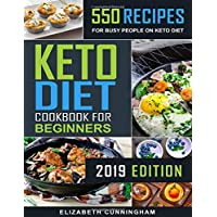Keto Diet Cookbook for Beginners: 550 Recipes for Busy People on Keto Diet