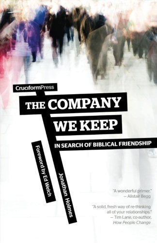 The Entourage We Keep: In Search of Biblical Friendship