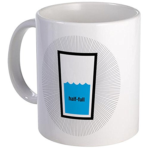 CafePress - OPTIMIST - HALF-FULL GLASS - Unique - Half Full Glass