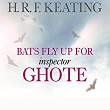 Bats Fly Up for Inspector Ghote Audiobook by H.R.F. Keating Narrated by Sam Dastor