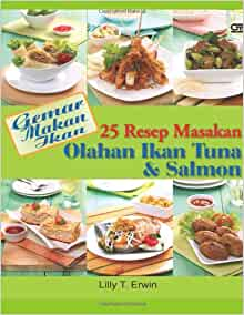 25 Resep Masakan Olahan Ikan Tuna dan Salmon (Indonesian Edition