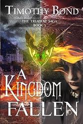 A Kingdom Fallen: An Epic Fantasy (The Triadine Saga) (Volume 3)
