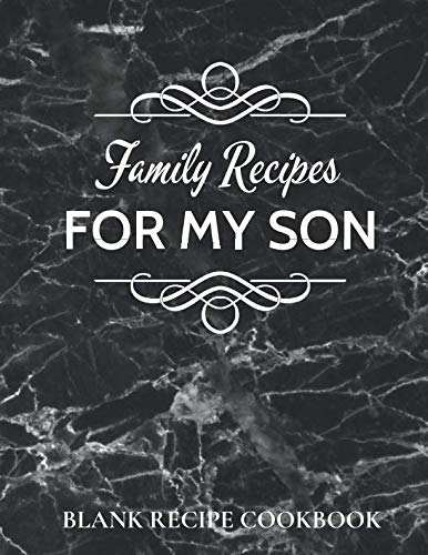 "Family Recipes for my SON: Big Blank Empty Recipe Cookbook /  Journal to Write in... Gift for son ~ Black Marble Design (8.5"" x 11"") by Happy Kitchen Publishers"
