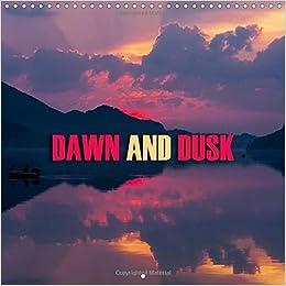 Dawn and Dusk: Gorgeous Sunrises and Sunsets (Calvendo Nature)