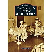 The Children's Hospital of Philadelphia (Images of America)