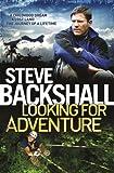 Looking for Adventure, Steve Backshall, 0857820125