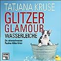 Glitzer, Glamour, Wasserleiche (Tatort Schreibtisch - Autoren live 8) Audiobook by Tatjana Kruse Narrated by Tatjana Kruse