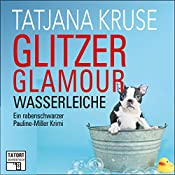 Glitzer, Glamour, Wasserleiche (Tatort Schreibtisch - Autoren live 8) | Tatjana Kruse