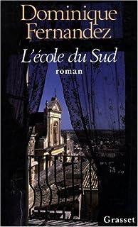L'école du sud : roman, Fernandez, Dominique