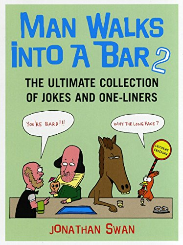 Man Walks Into a Bar 2: The Ultimate Collection of Jokes and One-Liners