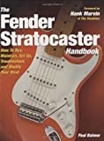 The Fender Stratocaster Handbook, Paul Balmer, 0760329834