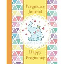 Pregnancy Journal: Happy Pregnancy Organizer - Record your Wonderful Moment Week by Week