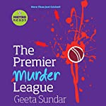 The Premier Murder League   Geeta Sundar