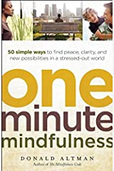 One-Minute Mindfulness: 50 Simple Ways to Find Peace, Clarity, and New Possibilities in a Stressed-Out World Paperback