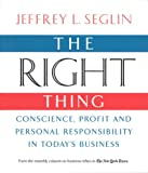 The Right Thing, Jeffrey L. Seglin, 0978689909