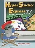 HyperStudio Express 3. 1 for Macintosh/Windows, David W. Cochran and Robert A. Staats, 0026540339