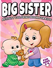 Big Sister Activity Coloring Book For Kids Ages 2-6: Cute New Baby Gifts Workbook For Girls with Mazes, Dot To Dot, Word Search and More!