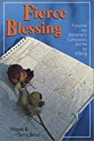 Fierce Blessing, Wayne Baltz and Terry Baltz, 1884610714