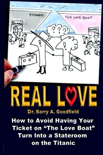 Real Love: A Survival Guide vol. 2: How to Avoid Having Your Ticket on