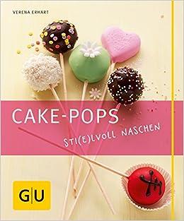 Cake Pops Sti E Lvoll Naschen Einfache Rezepte Für Kuchen Lollis