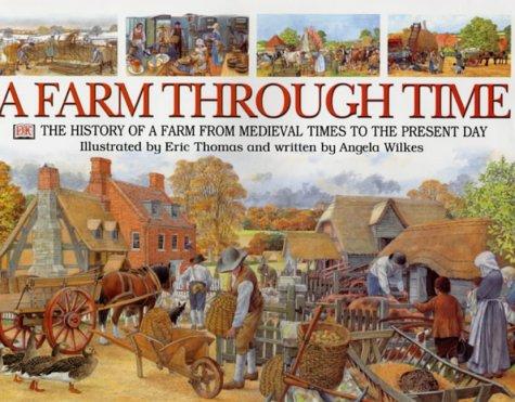 A Farm Through Time by Dorling Kindersley Publishers Ltd
