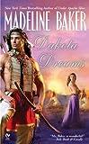 Dakota Dreams, Madeline Baker, 0451216865