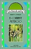 El Continente Misterioso, Henry M. Stanley, 9509413747