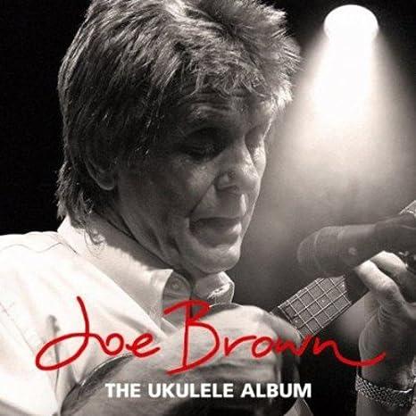 The Ukulele Album By Joe Brown Amazon Music