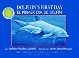 Primer dia del delfin: La historia de un delfin nariz de botella (Smithsonian Oceanic Coleccion) (Spanish Edition) (Spanish and English Edition)