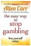 The Easy Way to Stop Gambling, Allen Carr, 1782124489