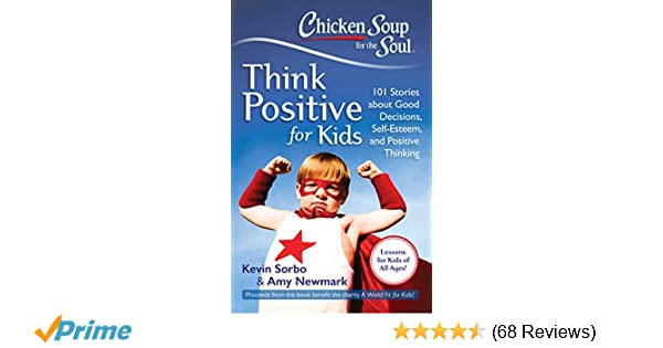 Chicken Soup for the Soul: Think Positive for Kids: 101