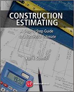 Construction Estimating: A step-by-step guide that takes you down