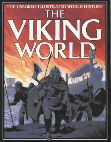 The Viking World (Usborne Illustrated World History)