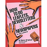 How to Do Leaflets, Newletters and Newspapers