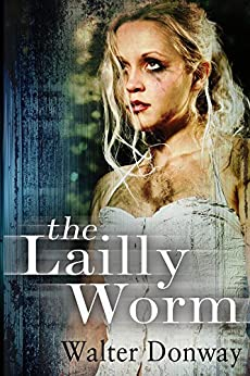The Lailly Worm by [Donway, Walter]