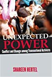 Unexpected Power: Conflict and Change among Transnational Activists