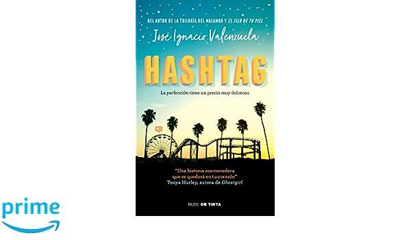 Hashtag / Hashtag: Amazon.es: Valenzuela, Jose Ignacio: Libros