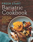 #8: Fresh Start Bariatric Cookbook: Healthy Recipes to Enjoy Favorite Foods After Weight-Loss Surgery