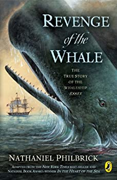 Revenge Of The Whale: The True Story Of The Whaleship Essex, Adapted For Young People From In The Heart Of The Sea 039923795X Book Cover