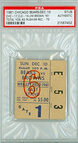 1961 Chicago Bears Ticket Stub vs Cleveland Browns Jim Brown 161 Total Yds, TD - Bears 17-14 December 10, 1961 PSA/DNA Authentic Dec 10 1961 [Grades Clean Excellent]