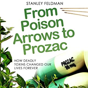 From Poison Arrows to Prozac Audiobook