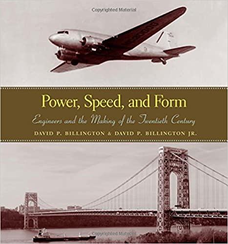 Power speed and form engineers and the making of the twentieth power speed and form engineers and the making of the twentieth century david p billington david p billington jr 9780691102924 amazon books fandeluxe Gallery