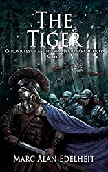 The Tiger (Chronicles of An Imperial Legionary Officer #2) - Marc Alan Edelheit